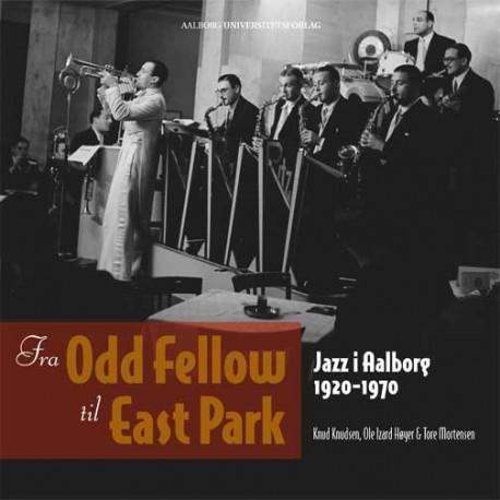 Fra Odd Fellow til East Park: Jazz i Aalborg 1920-1970