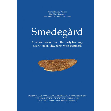 Smedegård: A village mound from the Early Iron Age near Nors in Thy, north-west Denmark