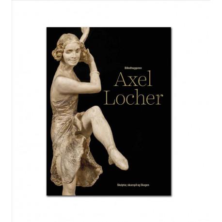 Axel Locher: skulptur, skuespil og Skagen