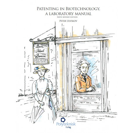 Patenting in Biotechnology: a laboratory manual