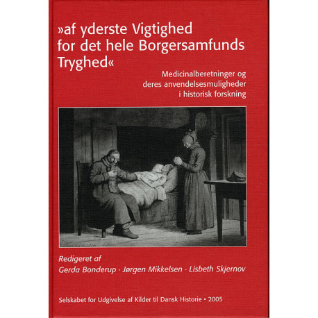 Af yderste Vigtighed for det hele Borgersamfunds Tryghed: Medicinalberetninger og deres anvendelsesmuligheder i historisk forskning