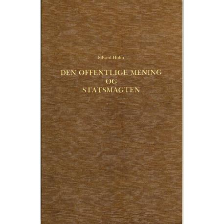 Den offentlige Mening og Statsmagten i den dansk-norske Stat i Slutningen af det 18de Aarhundrede 1784-1799