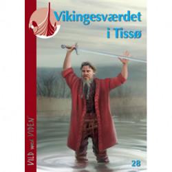 Vikingesværdet i Tissø: Vild med Viden Nr. 28