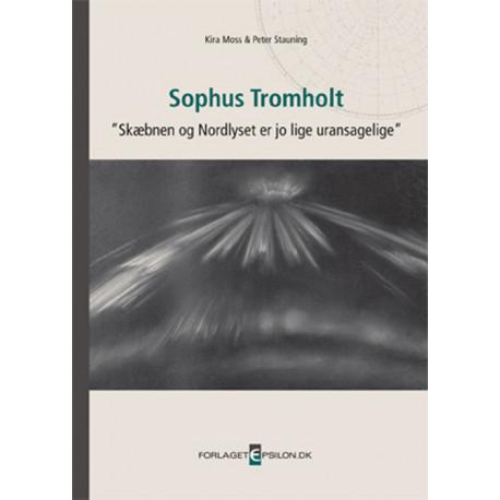 Sophus Tromholt - skæbnen og Nordlyset er jo lige uransagelige
