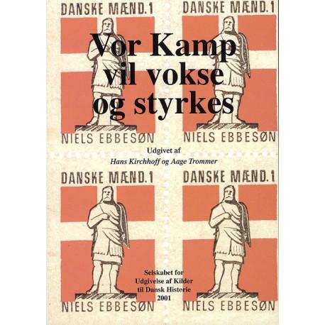 Vor kamp vil vokse og styrkes: dokumenter til belysning af Danmarks kommunistiske Partis og Frit Danmarks virksomhed 1939-1943/44