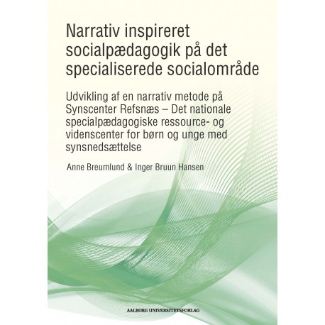 Narrativt inspireret socialpædagogik på det specialiserede socialområde. Del 2: Bog 2