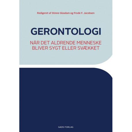 Gerontologi: Når det aldrende menneske bliver syg eller svækket