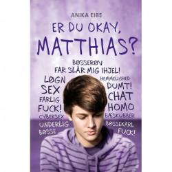 Er du okay, Matthias?