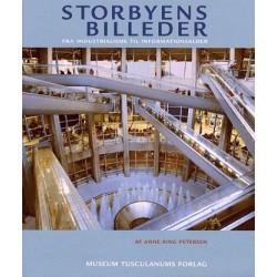 Storbyens billeder: Fra industrialisme til informationsalder