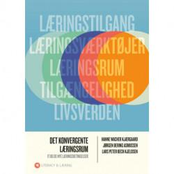 Det konvergente læringsrum: it og de nye læringsbetingelser