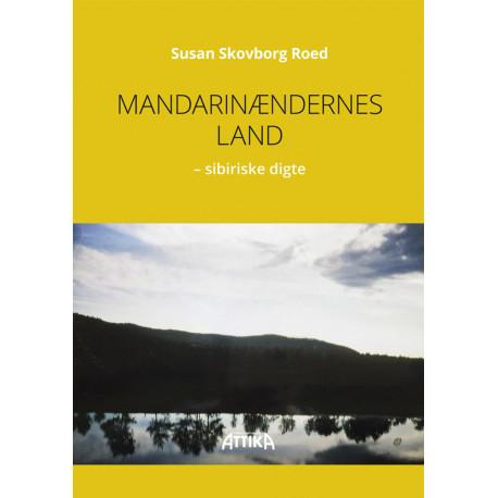 Mandarinændernes Land: sibiriske digte