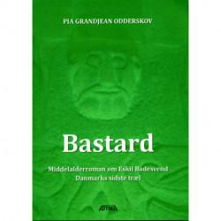 Bastard: middelalderroman om Eskild Badesvend, Danmarks sidste træl
