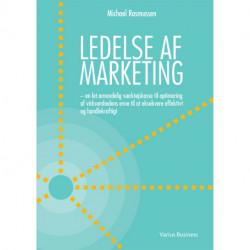 Ledelse af marketing: en let anvendelig værktøjskasse til optimering af virksomhedens evne til at eksekvere effektivt og handlekraftigt
