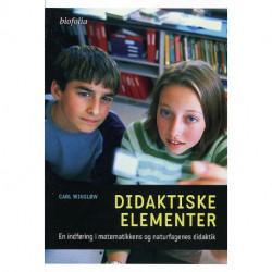 Didaktiske elementer: en indføring i matematikkens og naturfagenes didaktik