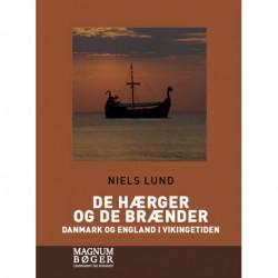 De hærger og de brænder. Danmark og England i vikingetiden (Storskrift)