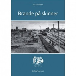 Brande på skinner: 100 år som stationsby 1914-2014