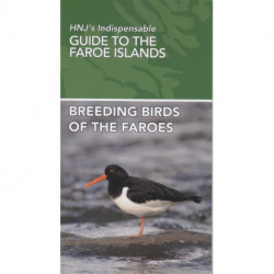 Breeding Birds of the Faroes: HNJ's Indispensable Guide To The Faroe Islands