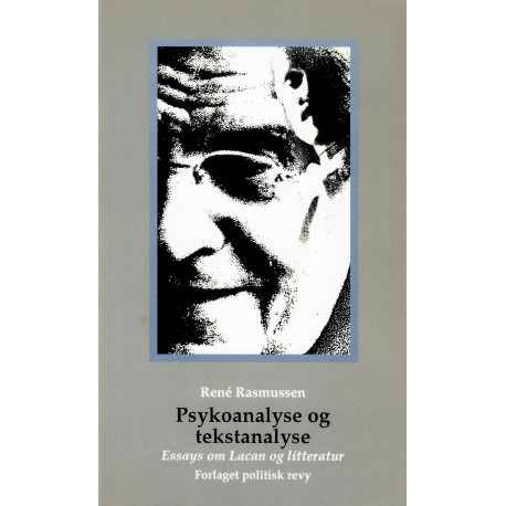 Psykoanalyse og tekstanalyse: essays om Lacan og litteratur
