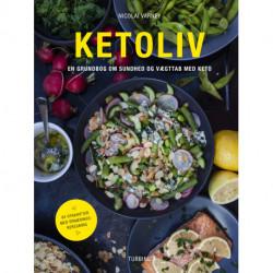 Ketoliv: En grundbog om sundhed og vægttab med keto med 85 ernæringsberegnede opskrifter