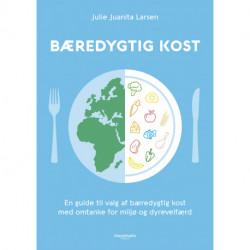 Bæredygtig kost: En guide til valg af bæredygtig kost med omtanke for miljø og dyrevelfærd