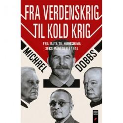 Fra verdenskrig til kold krig: fra Jalta til Hiroshima - seks måneder i 1945