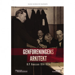 Genforeningens arkitekt - H.P Hanssen 1914-1936