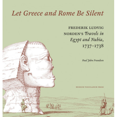 "Let Greece and Rome Be Silent: F.L. Norden's ""Travels in Egypt and Nubia"", 1737–1738"