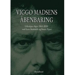 Viggo Madsens åbenbaring: udvalgte digte 1963-2002