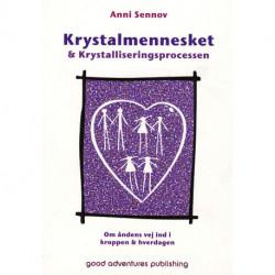 Krystalmennesket & Krystalliseringsprocessen: Om åndens vej ind i kroppen & hverdagen!