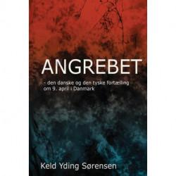 Angrebet - Den danske og den tyske fortælling om 9. april 1940 i Danmark