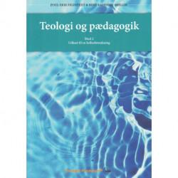 Teologi og pædagogik: Bind 2. Udkast til en helhedstænkning