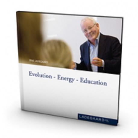 Evolution - Energy - Education