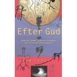 Efter Gud: gudernes komme, gudernes bortgang og religionen efter guderne