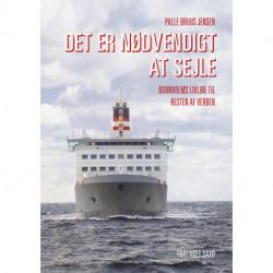 Det er nødvendigt at sejle: Bornholms livline til resten af verden
