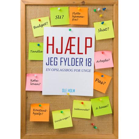 Hjælp jeg fylder 18: En opslagsbog for unge - og andre der vil vide mere