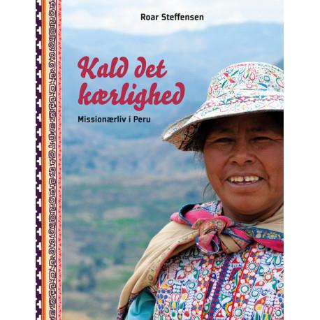 Kald det kærlighed: Missionærliv i Peru