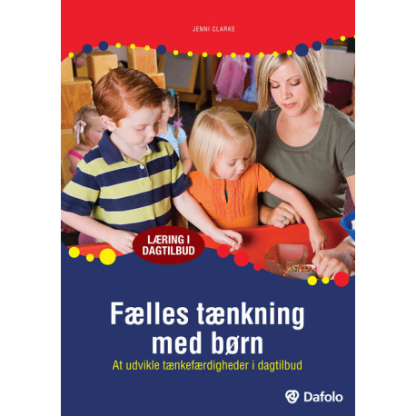 Fælles tænkning med børn: At udvikle tænkefærdigheder i dagtilbud