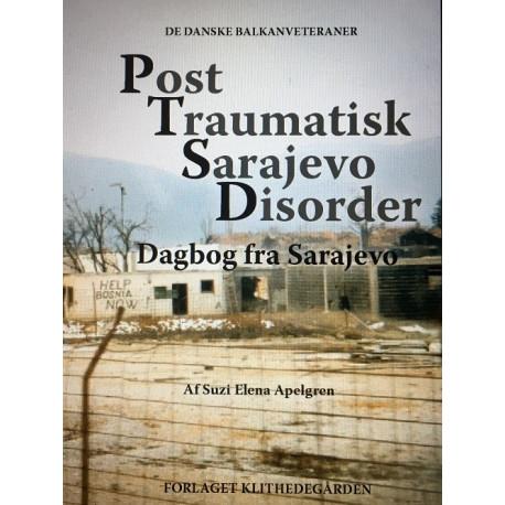 Post Traumatisk Sarajevo Disorder: Dagbog fra Sarajevo
