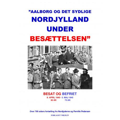 Aalborg og det sydlige Nordjylland under besættelsen: Besættelsen