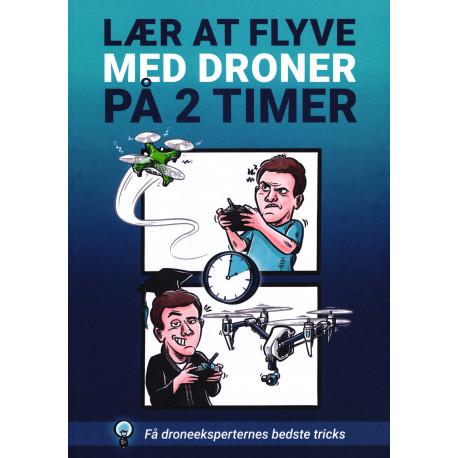 Lær at flyve med droner på 2 timer - få droneeksperternes bedste tricks