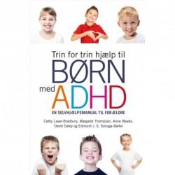 Trin for trin hjælp til børn med ADHD: en selvhjælpsmanual til forældre