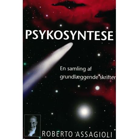 Psykosyntese: en samling af grundlæggende skrifter