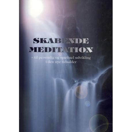 Skabende meditation: til personlig og spirituel udvikling i den nye tidsalder