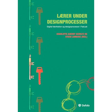 Lærer under designprocesser - digital fabrikation og designprocesser i FabLab