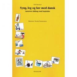 Syng, leg og lær med dansk: lærerens idébog med kopisider