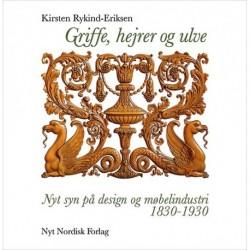 Griffe, hejrer og ulve: nyt syn på design og møbelindustri 1830-1930