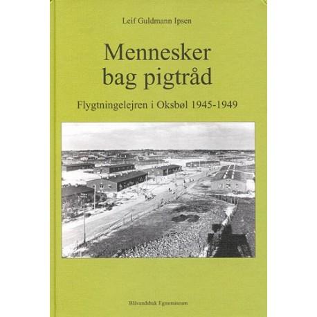 Mennesker bag pigtråd: Flygtningelejren i Oksbøl 1945-1949