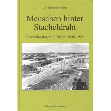 Menschen hinter Stacheldraht: das Flüchtlingslager in Oksbøl 1945-1949