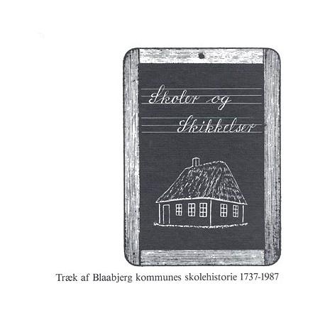 Skoler og skikkelser: Træk af Blaabjerg kommunes skolehistorie 1737.1987