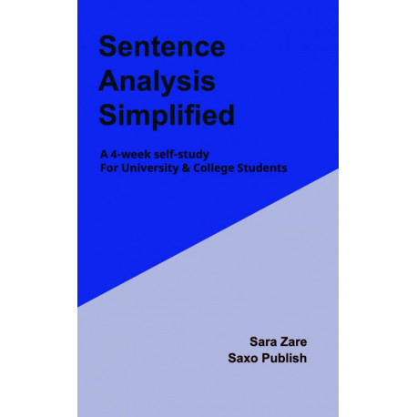 Sentence Analysis Simlified: A 4-week self-study, for University & College Students
